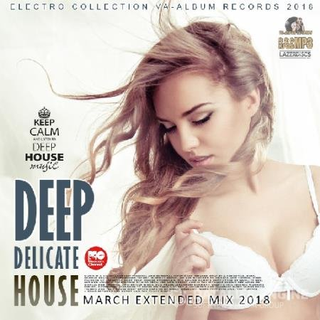 Deep Delicate House (2018)
