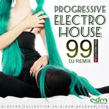 Progressive Electro House: 99 DJ Remix (2018)
