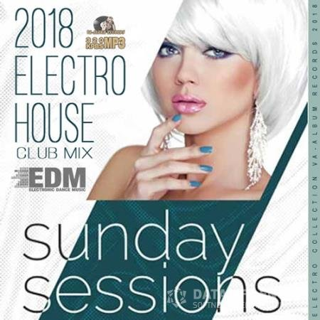 Sunday Sessions Electro House (2018)