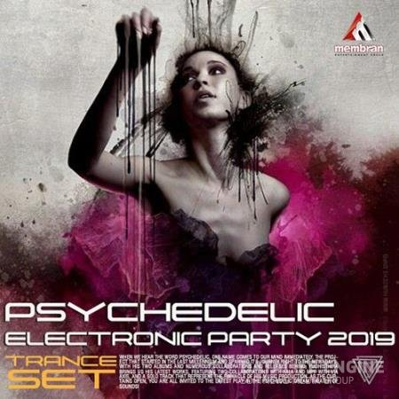 Psychedelic Electronic Party: Trance Set (2019)