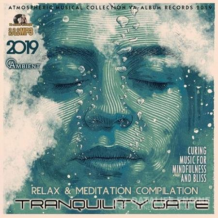 Tranquility Gate: Relax Ambient Music (2019)